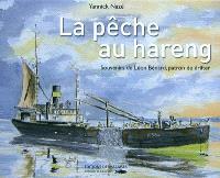 La pêche au hareng : souvenirs de Léon Bénard, patron de drifter