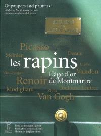Les rapins : l'âge d'or de Montmartre = Of paupers and painters : studies of Montmartre masters