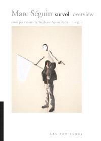 Marc Séguin : survol  = Marc Séguin  : overview