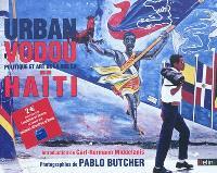 Urban vodou : politique et art de la rue en Haïti