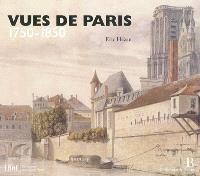 Vues de Paris : 1750-1850