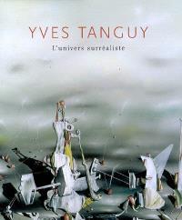 Yves Tanguy : l'univers surréaliste : expositions, Quimper, Musée des beaux-arts, 29 juin-30 sept. 2007 ; Barcelone, Musée national d'art de Catalogne, 22 oct. 2007-13 janv. 2008