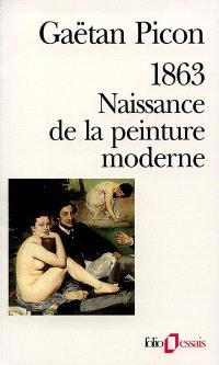 1863, naissance de la peinture moderne