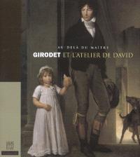 Au-delà du maître : Girodet et l'atelier de David