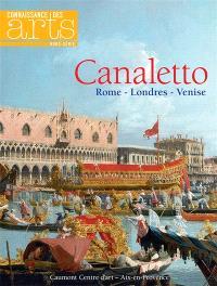 Canaletto : Rome-Londres-Venise