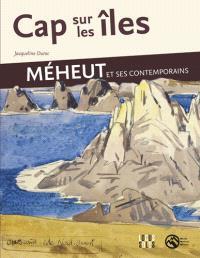 Cap sur les îles : Méheut et ses contemporains