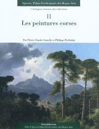 Catalogues raisonnés des collections, Ajaccio, Palais Fesch-Musée des beaux-arts. Volume 2, Les peintures corses