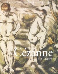 Cézanne : mythe et pèlerins : exposition, Aix-en-Provence, Galerie d'art du Conseil général des Bouches-du-Rhône, 9 juin-15 septembre 2006