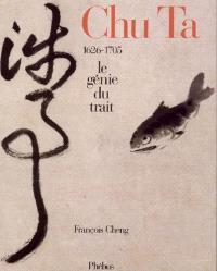 Chu Ta : le génie du trait : 1626-1725