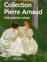 Collection Pierre Arnaud : une passion suisse
