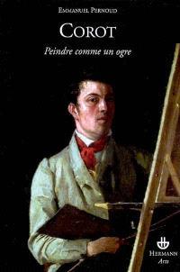 Corot : peindre comme un ogre