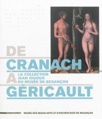 De Cranach à Géricault : la collection Jean Gigoux du musée de Besançon : exposition, Wuppertal, Von der Heydt-Museum, du 13 octobre 2013 au 23 février 2014