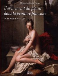 De Lebrun à Watteau : l'avènement de la peinture de plaisir