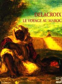 Delacroix : le voyage au Maroc
