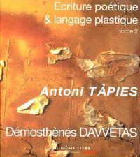 Ecriture poétique et langage plastique. Volume 2, Antoni Tàpies