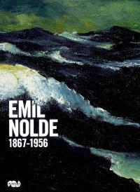 Emil Nolde 1867-1956 : exposition, Paris, Galeries nationales du Grand Palais, 25 septembre 2008-19 janvier 2009 ; Montpellier, Musée Fabre, 7 février-24 mai 2009