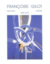 Françoise Gilot : œuvres = works : 1984-2010