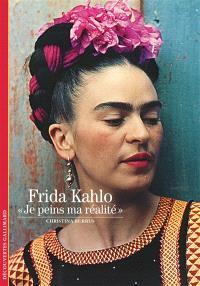Frida Kahlo : je peins ma réalité