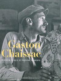 Gaston Chaissac : poète rustique et peintre moderne : exposition, Grenoble, Musée de Grenoble, 31 octobre 2009-31 janvier 2010