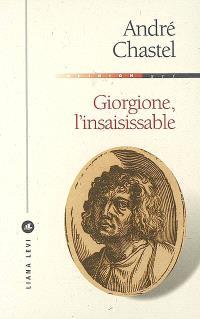 Giorgione, l'insaisissable