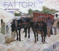 Giovanni Fattori : les Macchiaioli : 1825-1908