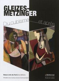 Gleizes-Metzinger : du cubisme et après : exposition, Paris, L'Adresse Musée de la Poste, du 7 mai au 22 septembre 2012