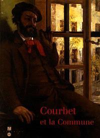 Gustave Courbet et la Commune : exposition, Paris, Musée d'Orsay, 13 mars-11 juin 2000