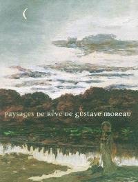Gustave Moreau, paysagiste : exposition, Bourg-en-Bresse, Musée de Brou, 29 mai au 29 août 2004 ; Reims, Musée des beaux-arts, oct. 2004-janv. 2005