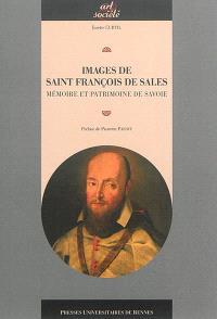 Images de saint François de Sales : mémoire et patrimoine de Savoie