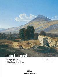 Jean Achard : un paysagiste à l'école de la nature