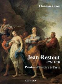 Jean Restout, 1692-1768 : peintre d'histoire à Paris