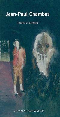 Jean-Paul Chambas : théâtre et peinture