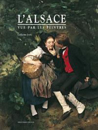L'Alsace vue par les peintres