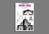 L'Architecture de Michel-Ange : avec un catalogue des oeuvres de Michel-Ange