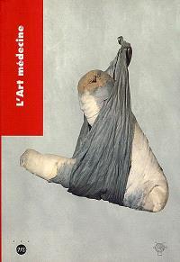 L'art médecine : catalogue de l'exposition, Musée Picasso, Antibes, 25 juin-10 oct. 1999