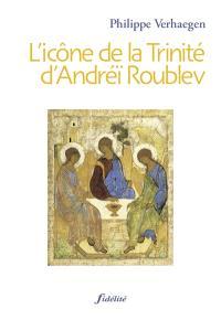 L'icône de la Trinité d'Andreï Roublev