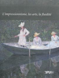 L'impressionnisme, les arts, la fluidité