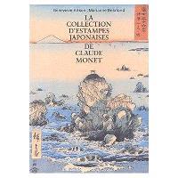 La collection d'estampes japonaises de Claude Monet : Musée Monet à Giverny