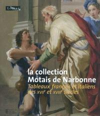 La collection Motais de Narbonne : tableaux français et italiens des XVIIe et XVIIIe siècles