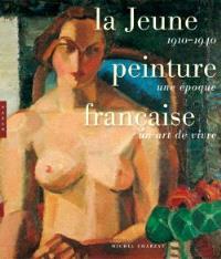 La jeune peinture française : 1910-1940 une époque, un art de vivre