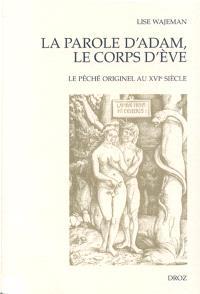 La parole d'Adam, le corps d'Eve : le péché originel au XVIe siècle