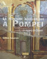 La peinture allégorique à Pompéi : le regard de Cicéron