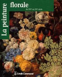 La peinture florale du XVIe au XXe siècle - Librairie ...