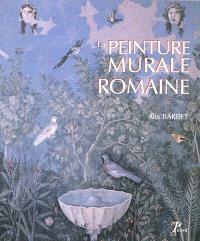La peinture murale romaine : les styles décoratifs pompéiens