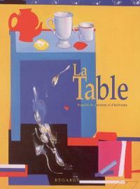 La table : regards de peintres et d'écrivains