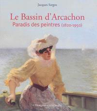 Le bassin d'Arcachon, paradis des peintres (1820-1950)