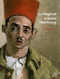 Le Maghreb d'André Hambourg (1909-1999) : exposition, Trouville, Musée de la villa Montebello, 25 mars-28 mai 2006 ; Roubaix, La Piscine-Musée d'art et d'industrie André Diligent, 16 juin-17 sept. 2006