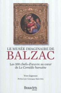 Le musée imaginaire de Balzac : les 100 chefs-d'oeuvre au coeur de La Comédie humaine