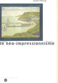 Le néo-impressionnisme, de Seurat à Paul Klee : exposition, Paris, Musée d'Orsay, 14.3-10.7.05