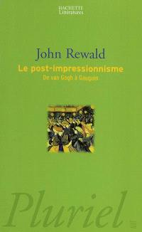 Le post-impressionnisme : de Van Gogh à Gauguin